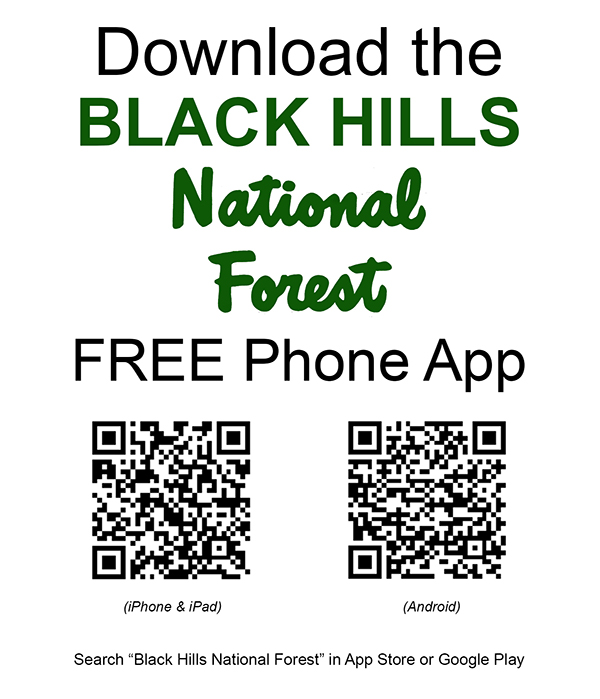 Download the Black Hills National Forest Free Phone App. Search Black Hills National Forest in App store or Google Play